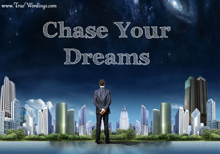 Chase your dreams and get yourself more work