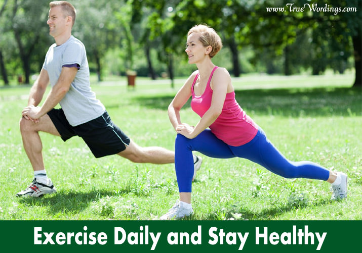 Exercise daily and stay healthy