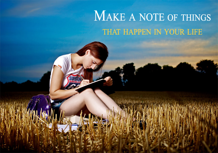 Make a note of things that happen in life